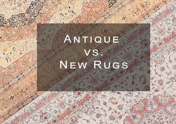 New Rugs vs Antique Carpets by Nazmiyal