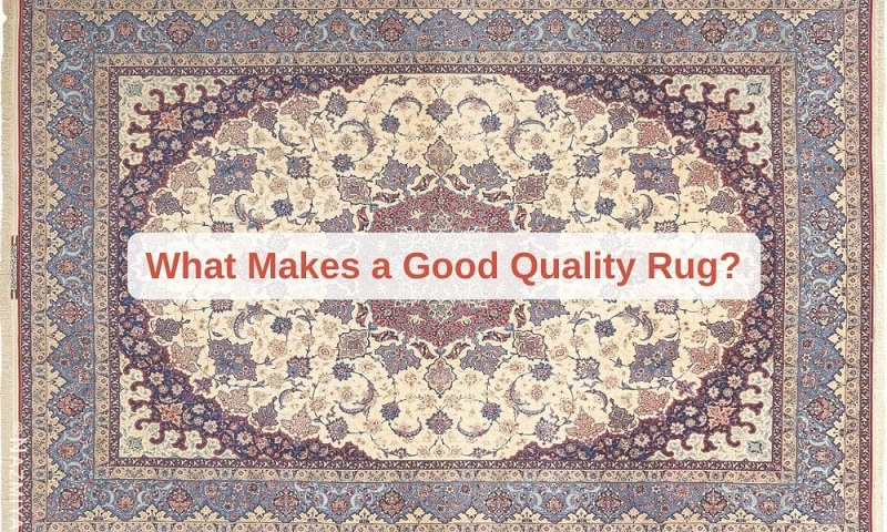 Good Quality Rugs | What Makes a Good Quality Rug? | Nazmiyal